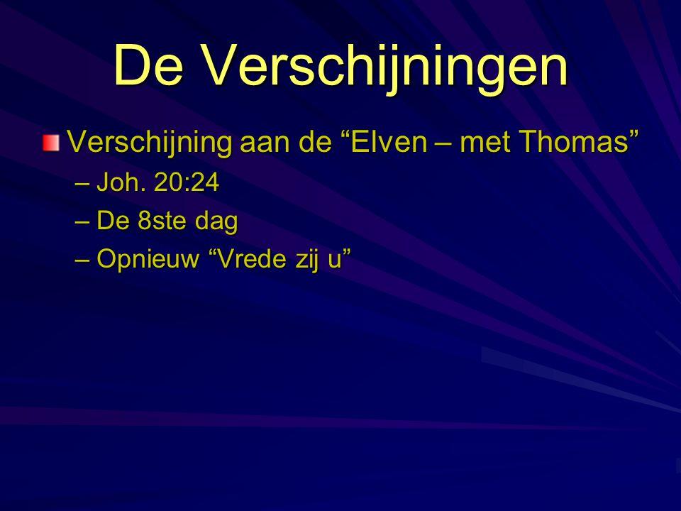 """De Verschijningen Verschijning aan de """"Elven – met Thomas"""" –Joh. 20:24 –De 8ste dag –Opnieuw """"Vrede zij u"""""""