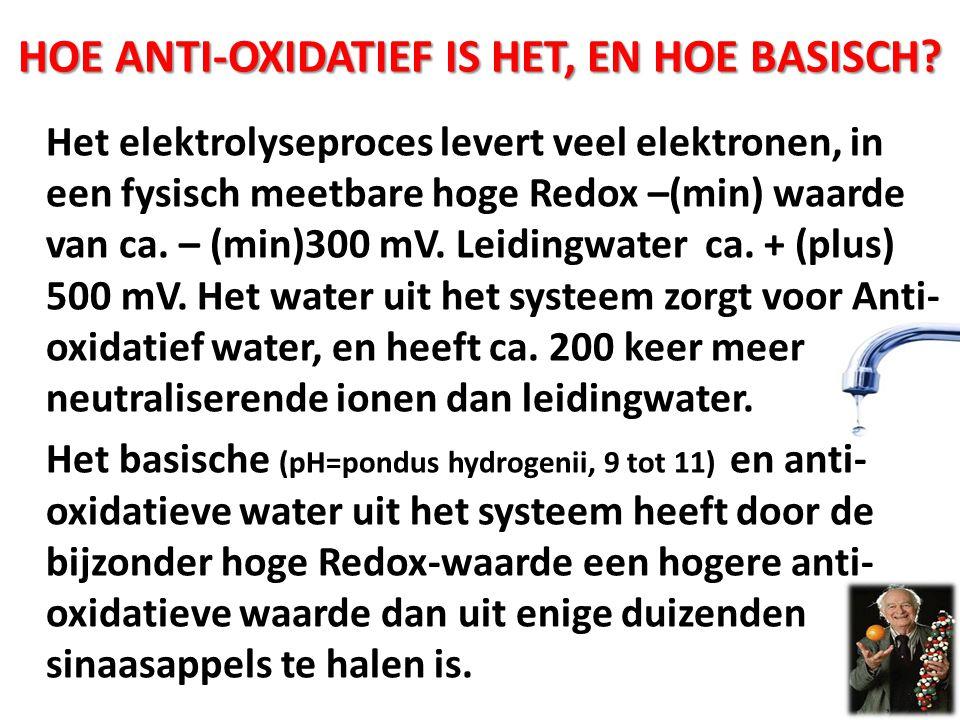 HOE ANTI-OXIDATIEF IS HET, EN HOE BASISCH? Het elektrolyseproces levert veel elektronen, in een fysisch meetbare hoge Redox –(min) waarde van ca. – (m