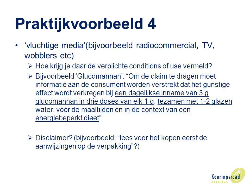 Praktijkvoorbeeld 4 'vluchtige media'(bijvoorbeeld radiocommercial, TV, wobblers etc)  Hoe krijg je daar de verplichte conditions of use vermeld.