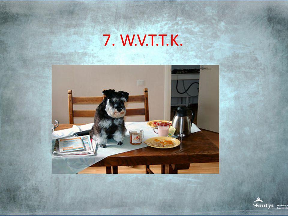 7. W.V.T.T.K.
