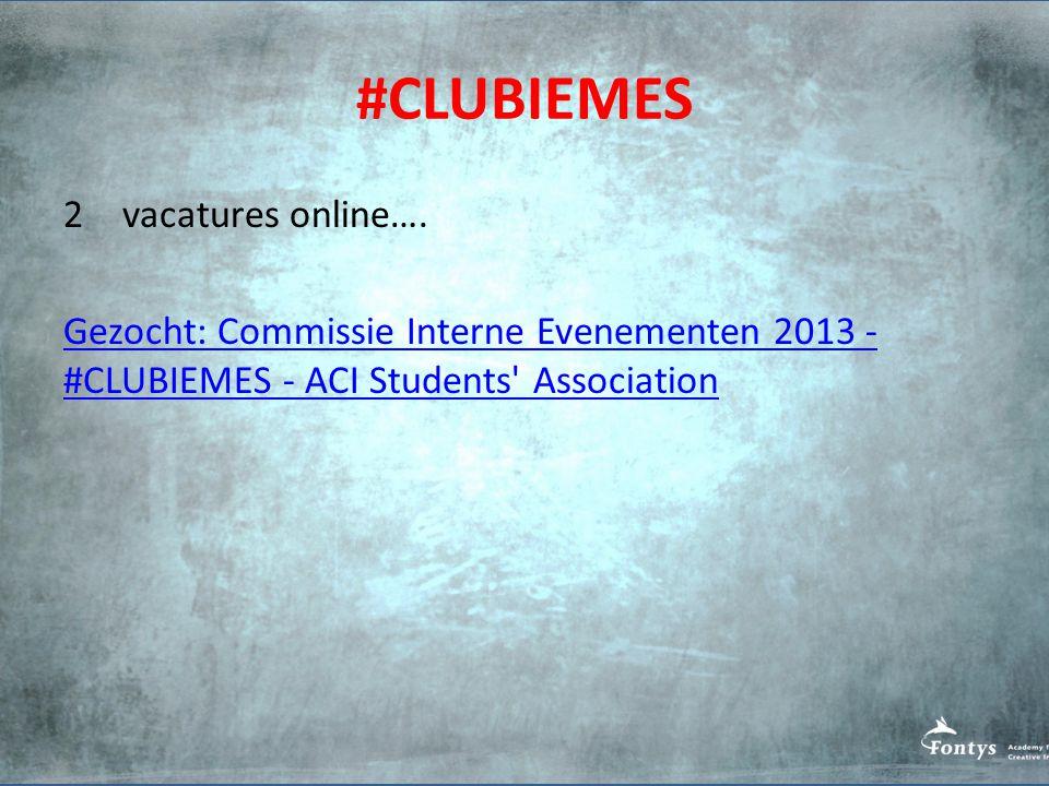 #CLUBIEMES 2vacatures online….