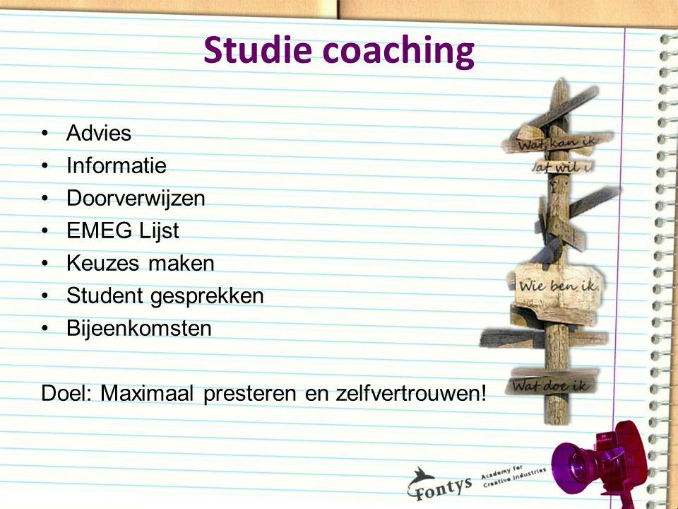 Studie coaching Advies Informatie Doorverwijzen EMEG Lijst Keuzes maken Student gesprekken Bijeenkomsten Doel: Maximaal presteren en zelfvertrouwen!