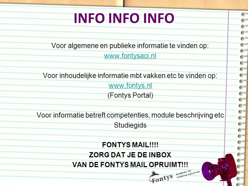 INFO INFO INFO Voor algemene en publieke informatie te vinden op: www.fontysaci.nl Voor inhoudelijke informatie mbt vakken etc te vinden op: www.fonty