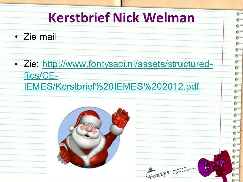 Kerstbrief Nick Welman Zie mail Zie: http://www.fontysaci.nl/assets/structured- files/CE- IEMES/Kerstbrief%20IEMES%202012.pdfhttp://www.fontysaci.nl/a