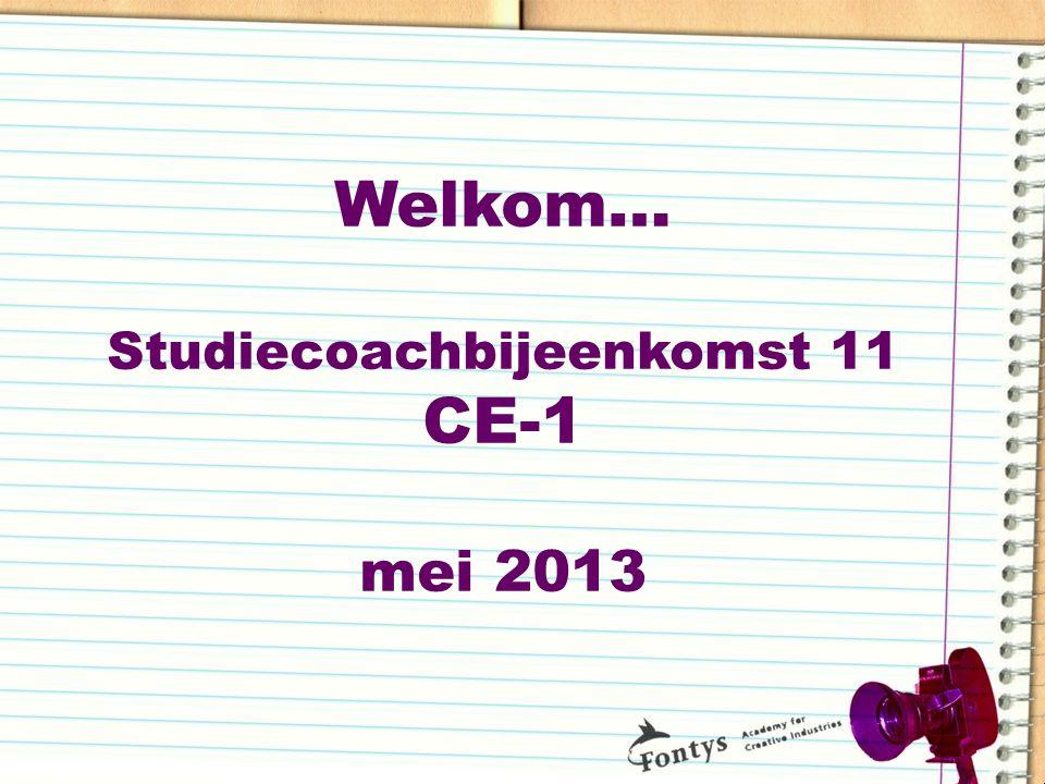 Welkom… Studiecoachbijeenkomst 11 CE-1 mei 2013