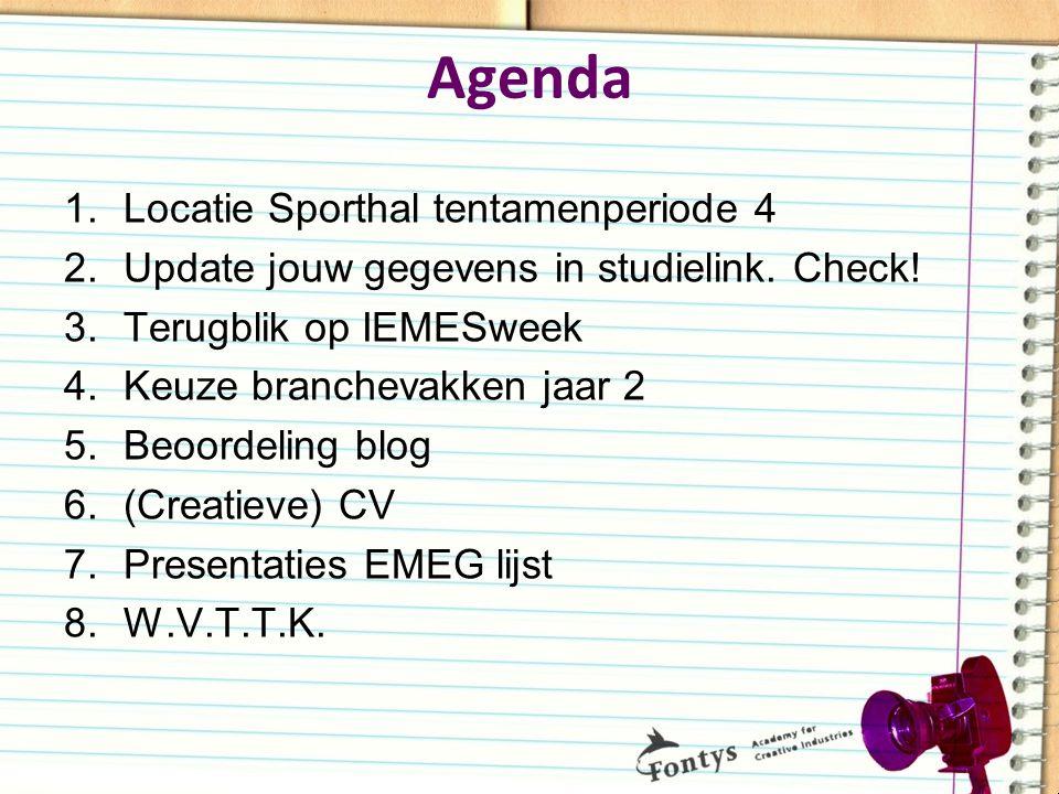 Agenda 1.Locatie Sporthal tentamenperiode 4 2.Update jouw gegevens in studielink.