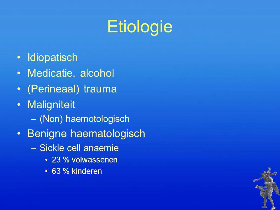 Etiologie Idiopatisch Medicatie, alcohol (Perineaal) trauma Maligniteit –(Non) haemotologisch Benigne haematologisch –Sickle cell anaemie 23 % volwass
