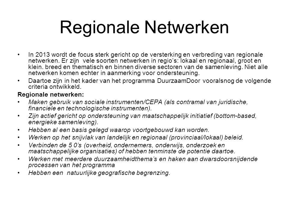 Regionale Netwerken In 2013 wordt de focus sterk gericht op de versterking en verbreding van regionale netwerken.