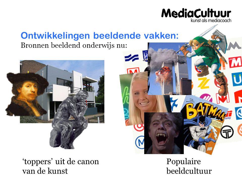 Ontwikkelingen beeldende vakken: Bronnen beeldend onderwijs nu: 'toppers' uit de canon van de kunst Populaire beeldcultuur