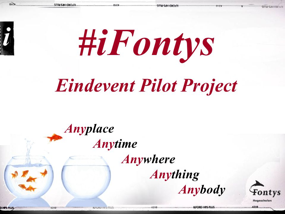 #iFontys Eindevent Pilot Project Anyplace Anytime Anywhere Anything Anybody