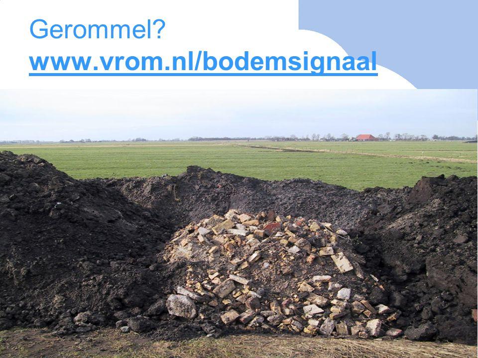 Gerommel? www.vrom.nl/bodemsignaal
