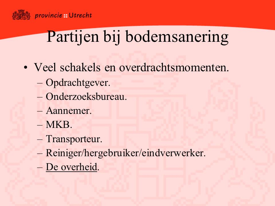 AANBEVELINGEN Zoek aansluiting bij landelijke prioriteit (2007) ketenonderzoek Bodemsanering.
