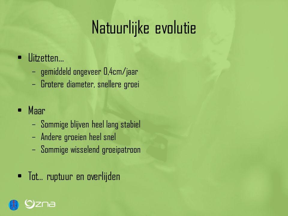 Natuurlijke evolutie Uitzetten… –gemiddeld ongeveer 0,4cm/jaar –Grotere diameter, snellere groei Maar –Sommige blijven heel lang stabiel –Andere groei