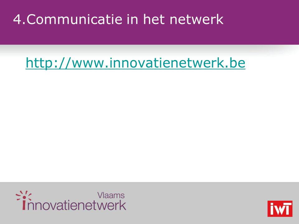 4.Communicatie in het netwerk http://www.innovatienetwerk.be