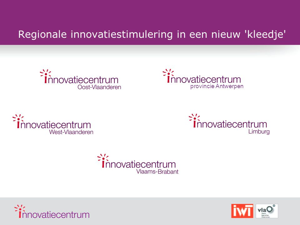 Regionale innovatiestimulering in een nieuw 'kleedje' provincie Antwerpen