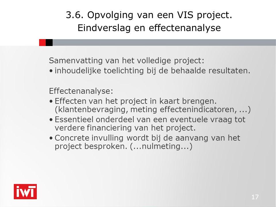 17 3.6. Opvolging van een VIS project.