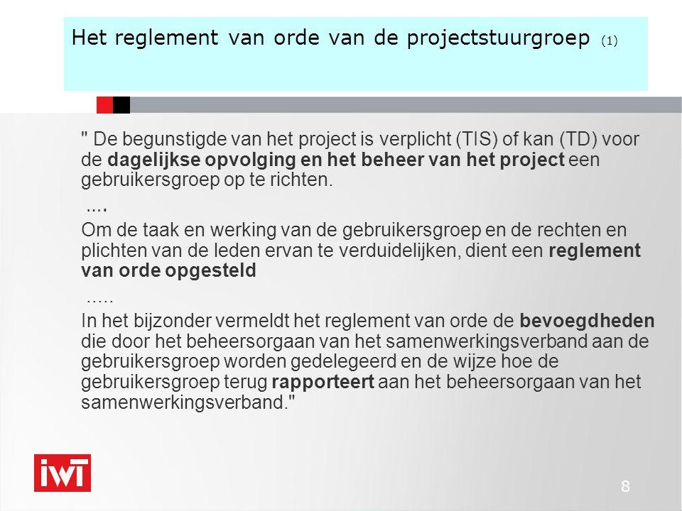 9 Het reglement van orde van de gebruikersgroep (2) mag uitzonderlijk, enkel voor TD, samenvallen met het statutair beheersorgaan van de begunstigde samenstelling van de gebruikersgroep dient representatief te zijn voor het VIS (KMO-karakter !) IWT waarnemer TIS: minimaal driemaal per jaar opvolging voortgang TD:gebruikersgroep is niet verplicht het reglement van orde regelt ook de tarifiëring die door het innovatiesamenwerkingsverband in het kader van de dienstverlening van het project (TIS of TD) wordt gehanteerd Gebruikersgroep voert jaarlijks zelfevaluatie door