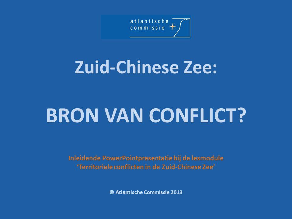 Zuid-Chinese Zee: BRON VAN CONFLICT? Inleidende PowerPointpresentatie bij de lesmodule 'Territoriale conflicten in de Zuid-Chinese Zee' © Atlantische
