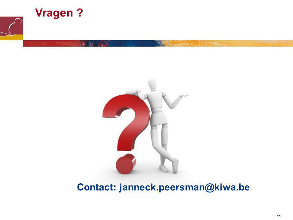 11 Vragen ? Contact: janneck.peersman@kiwa.be