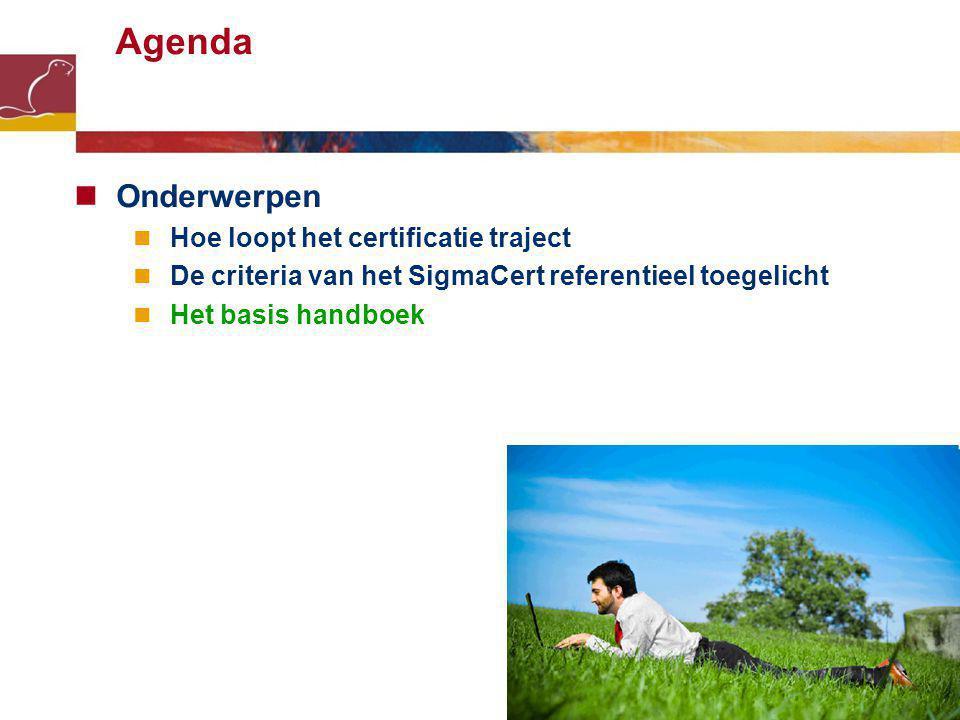 9 Agenda Onderwerpen Hoe loopt het certificatie traject De criteria van het SigmaCert referentieel toegelicht Het basis handboek