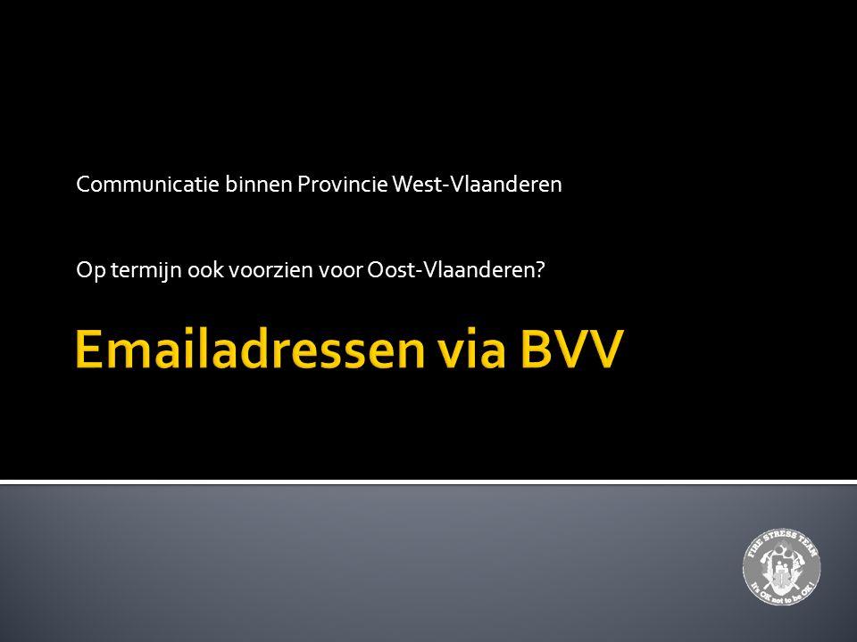 Communicatie binnen Provincie West-Vlaanderen Op termijn ook voorzien voor Oost-Vlaanderen