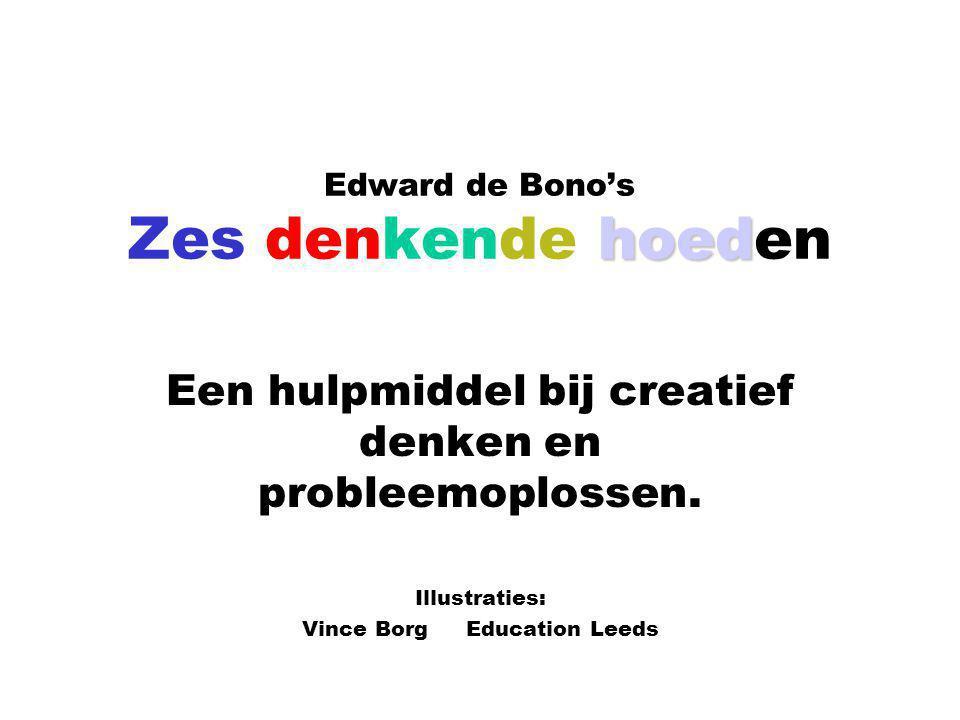 hoed Edward de Bono's Zes denkende hoeden Een hulpmiddel bij creatief denken en probleemoplossen.