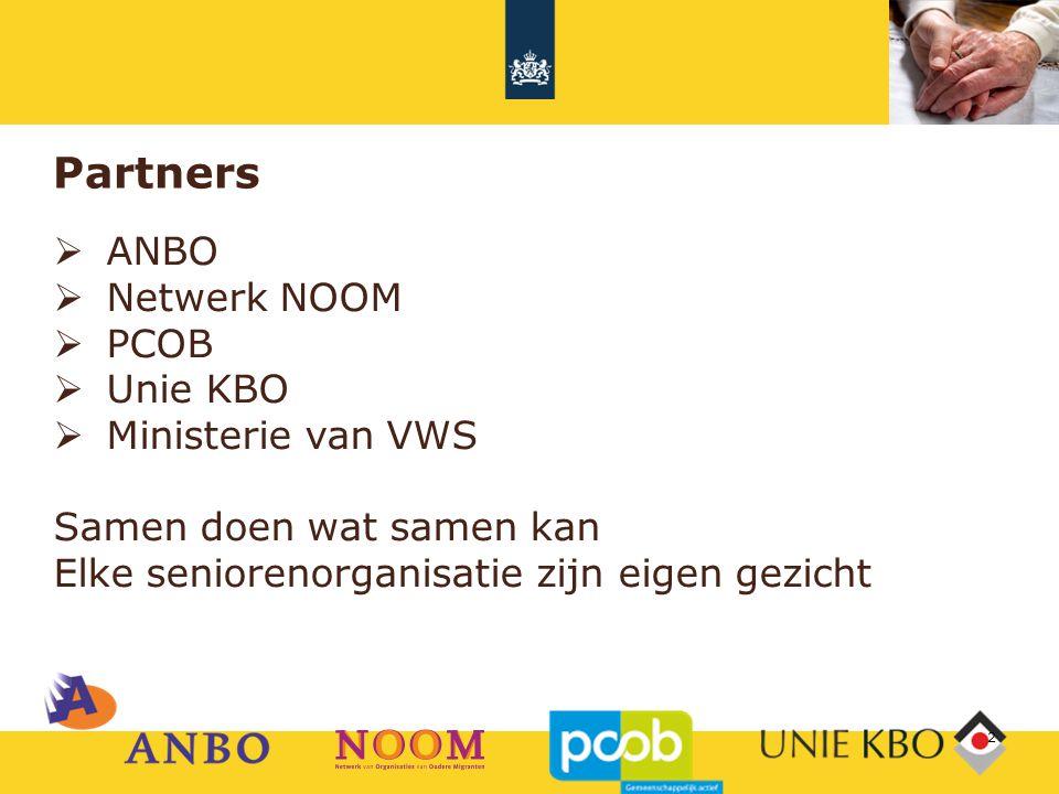 Partners  ANBO  Netwerk NOOM  PCOB  Unie KBO  Ministerie van VWS Samen doen wat samen kan Elke seniorenorganisatie zijn eigen gezicht 2