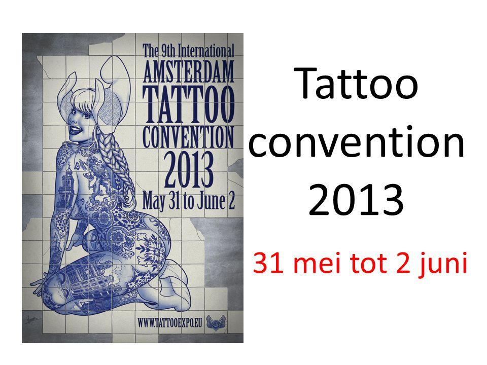 Tattoo convention 2013 31 mei tot 2 juni