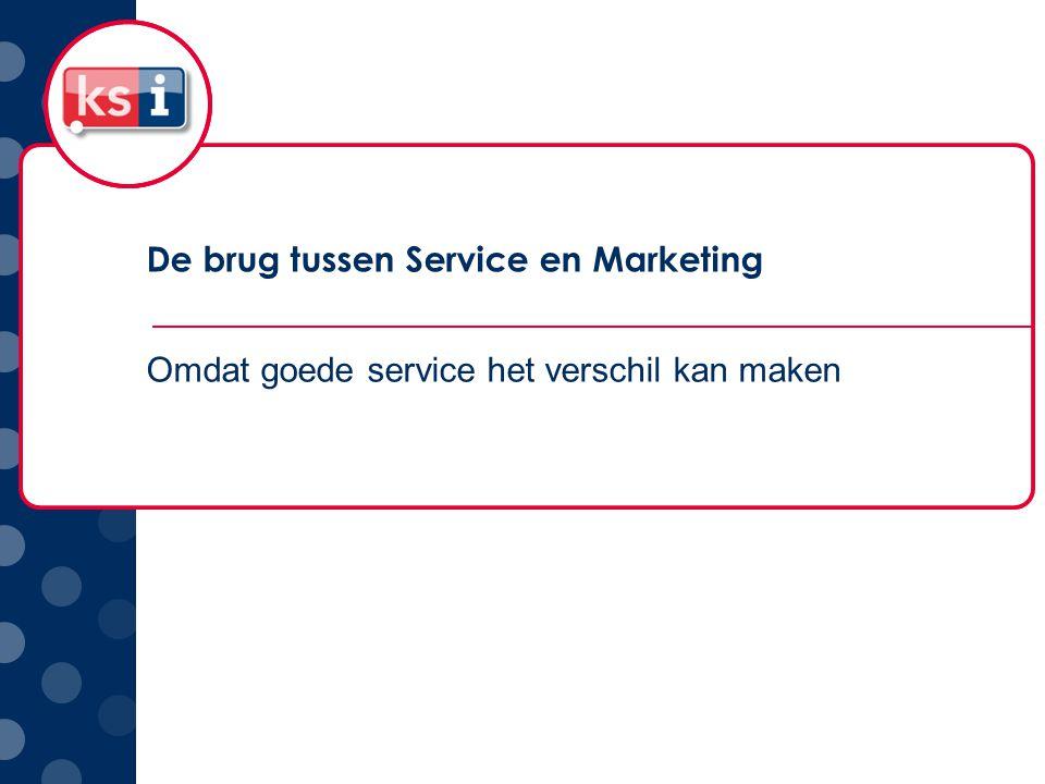 De brug tussen Service en Marketing Omdat goede service het verschil kan maken