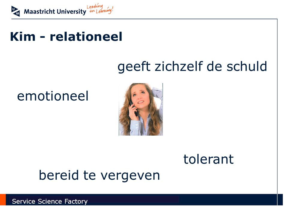 Faculty of Economics and Business Administration Service Science Factory Kim - relationeel bereid te vergeven geeft zichzelf de schuld tolerant emotioneel