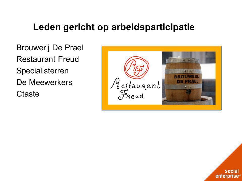 Leden gericht op arbeidsparticipatie Brouwerij De Prael Restaurant Freud Specialisterren De Meewerkers Ctaste