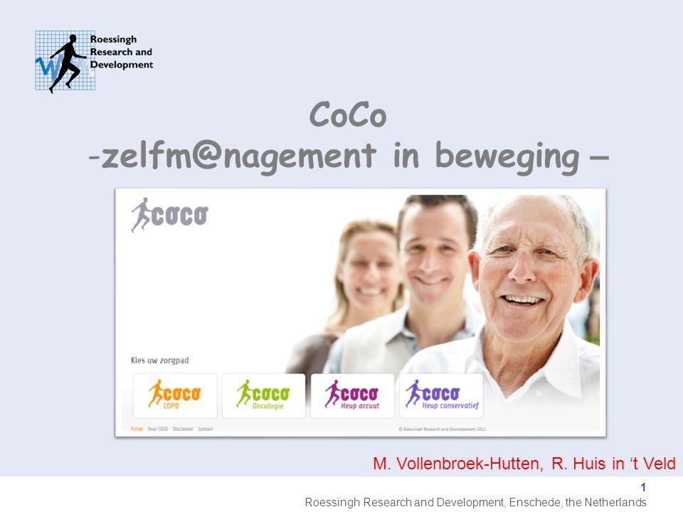 Roessingh Research and Development, Enschede, the Netherlands Impact evaluatie Generiek raamwerk Refuse, nonuse Pagehit Tevredenheid Klinisch Proces 12