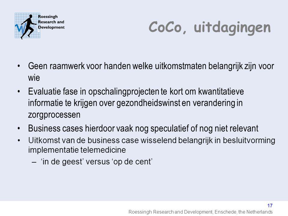 Roessingh Research and Development, Enschede, the Netherlands Geen raamwerk voor handen welke uitkomstmaten belangrijk zijn voor wie Evaluatie fase in