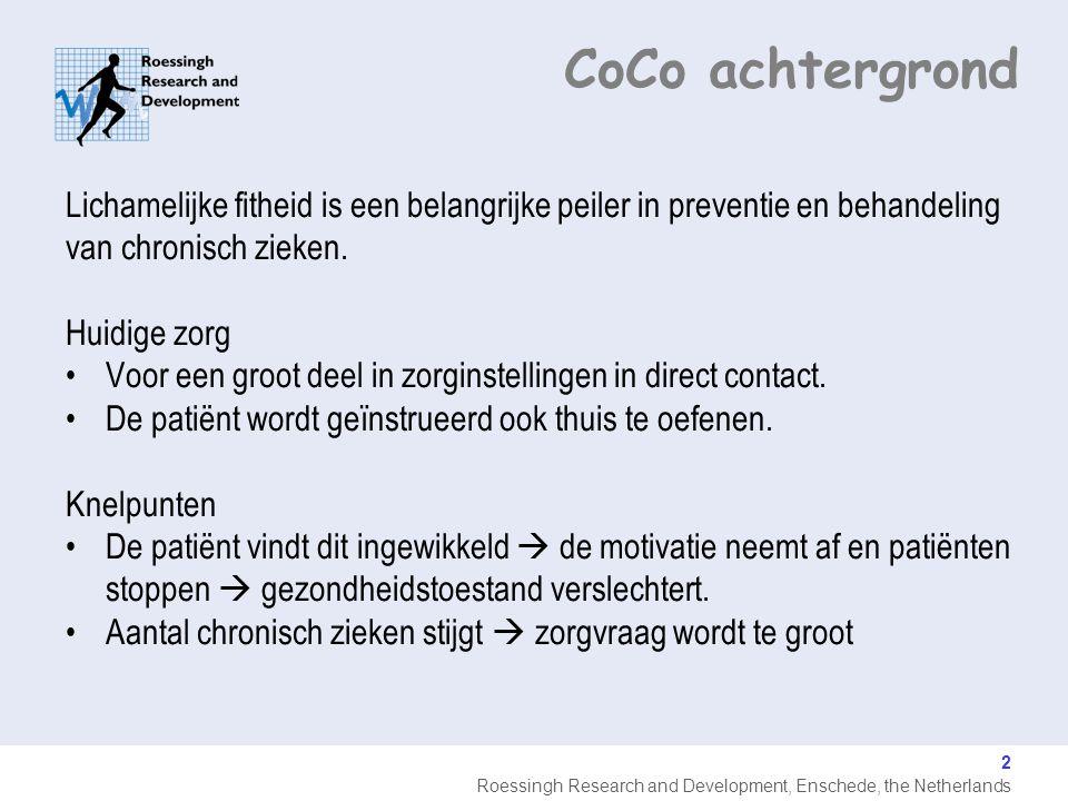 Roessingh Research and Development, Enschede, the Netherlands Resultaten 13 Meer dan 100 patiënten zijn op dit moment behandeld met CoCo (n=112)