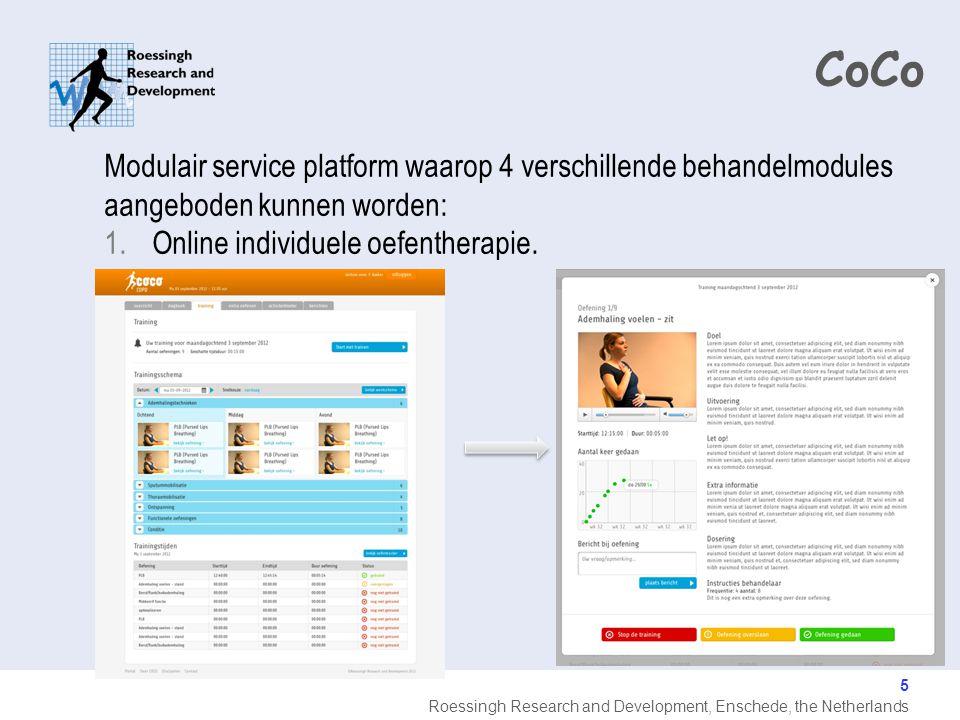Roessingh Research and Development, Enschede, the Netherlands 5 CoCo Modulair service platform waarop 4 verschillende behandelmodules aangeboden kunnen worden: 1.Online individuele oefentherapie.