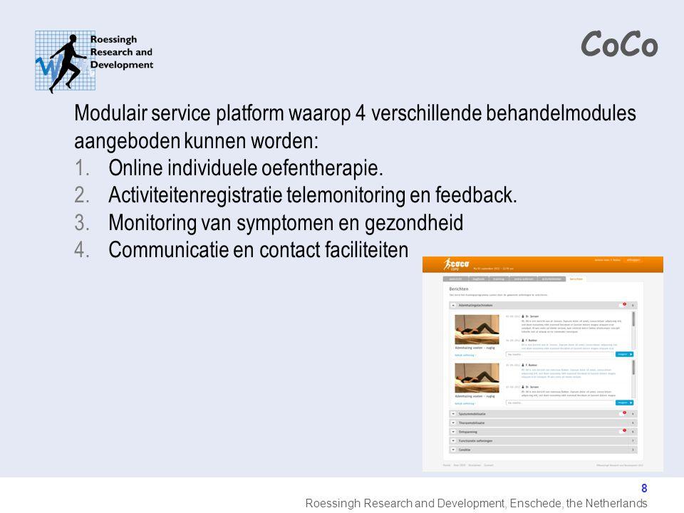 Roessingh Research and Development, Enschede, the Netherlands 8 CoCo Modulair service platform waarop 4 verschillende behandelmodules aangeboden kunne
