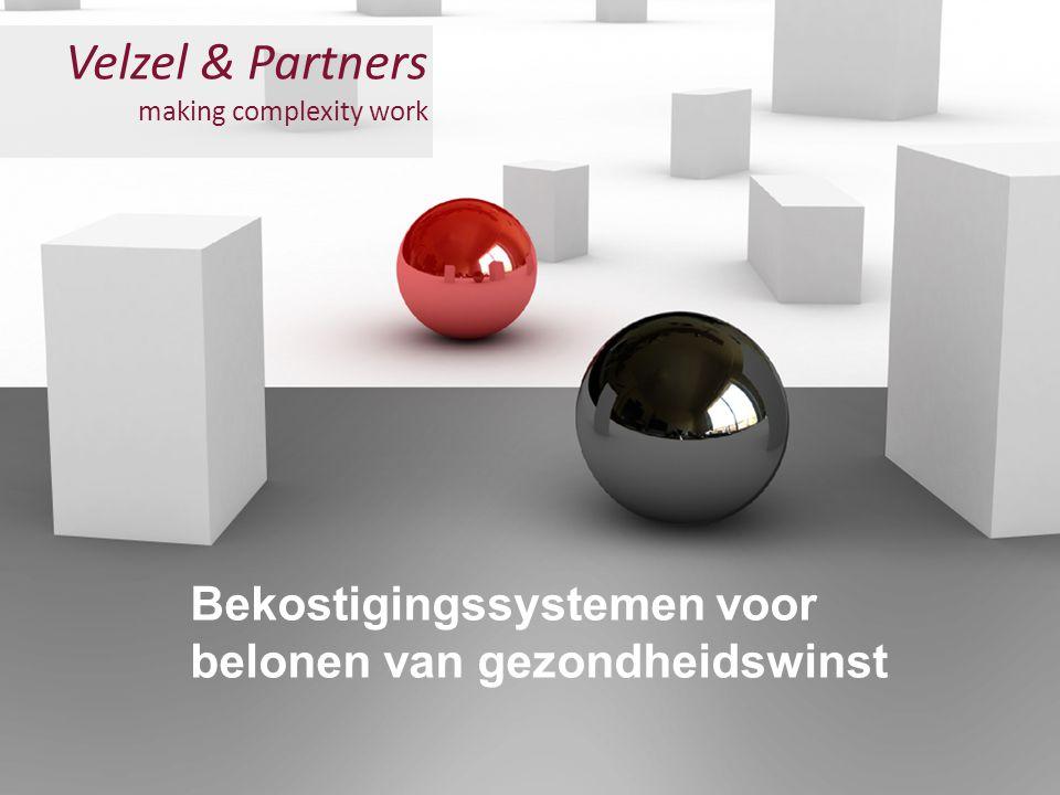 Velzel & Partners making complexity work Bekostigingssystemen voor belonen van gezondheidswinst