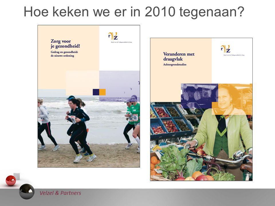Velzel & Partners Hoe keken we er in 2010 tegenaan?