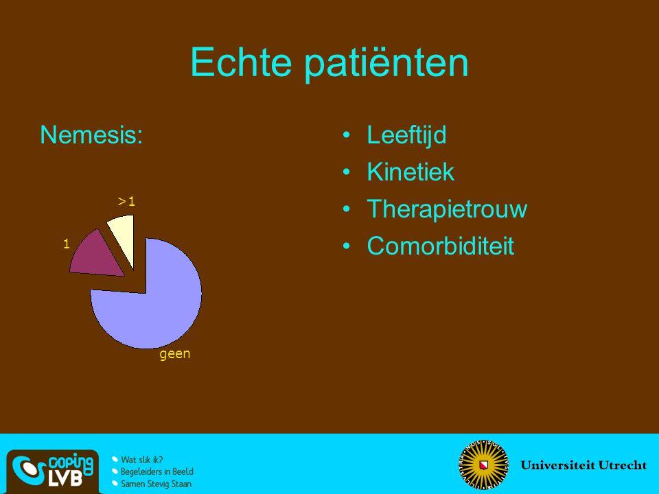 Echte patiënten Leeftijd Kinetiek Therapietrouw Comorbiditeit Nemesis: geen 1 >1