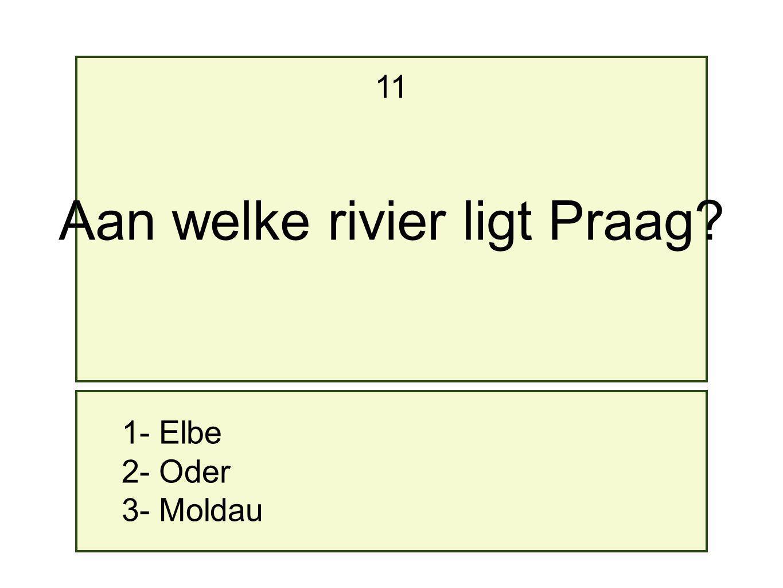 1- Elbe 2- Oder 3- Moldau 11 Aan welke rivier ligt Praag?