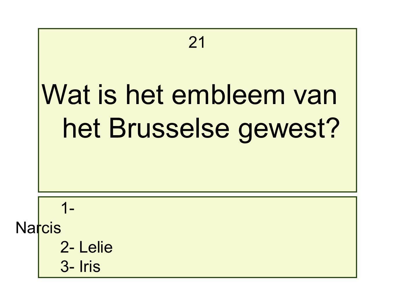 1- Narcis 2- Lelie 3- Iris 21 Wat is het embleem van het Brusselse gewest?