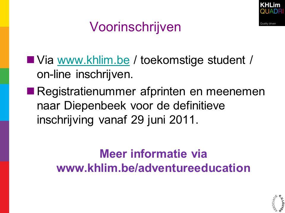 Voorinschrijven Via www.khlim.be / toekomstige student / on-line inschrijven.www.khlim.be Registratienummer afprinten en meenemen naar Diepenbeek voor