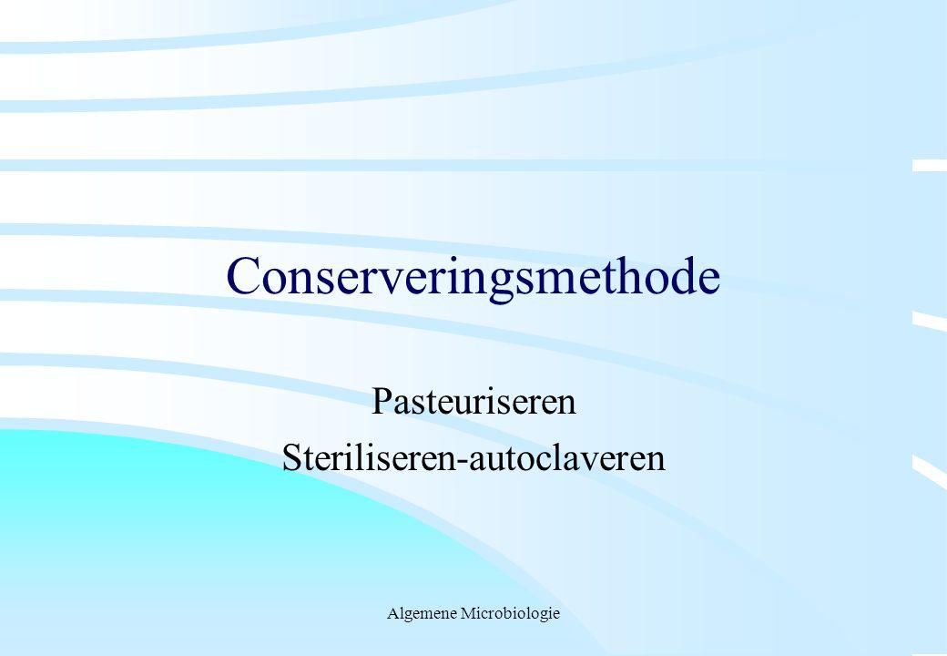 Algemene Microbiologie Conserveringsmethode Pasteuriseren Steriliseren-autoclaveren