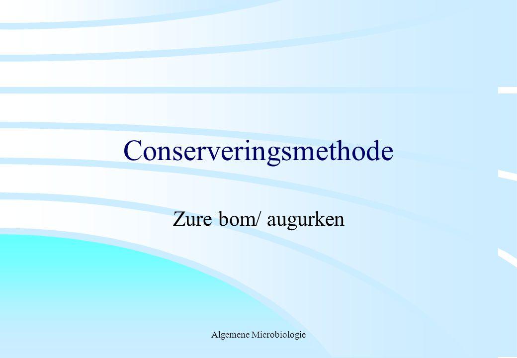 Algemene Microbiologie Conserveringsmethode Zure bom/ augurken