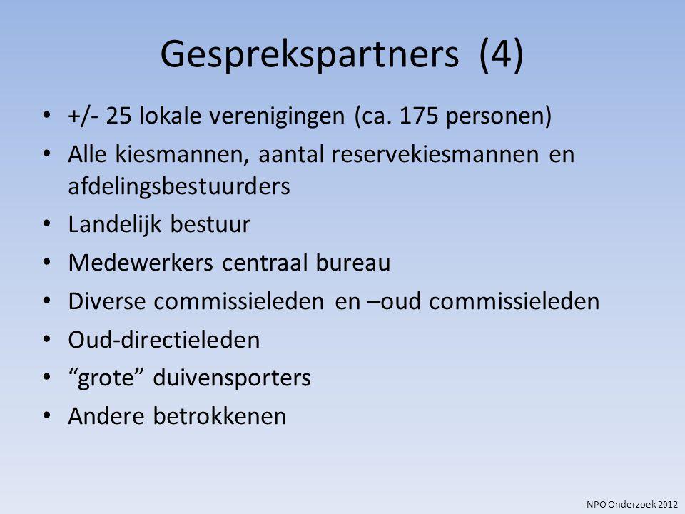 NPO Onderzoek 2012 Gesprekspartners (4) +/- 25 lokale verenigingen (ca. 175 personen) Alle kiesmannen, aantal reservekiesmannen en afdelingsbestuurder