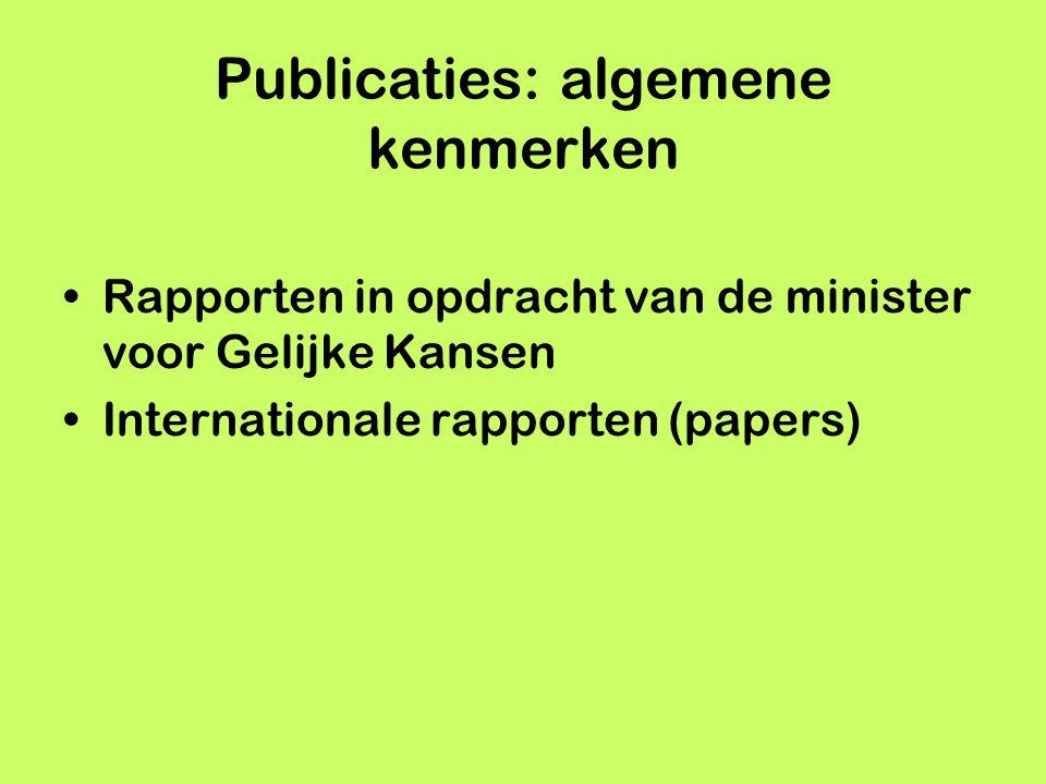 Rapporten in opdracht van de minister voor Gelijke Kansen Internationale rapporten (papers) Publicaties: algemene kenmerken