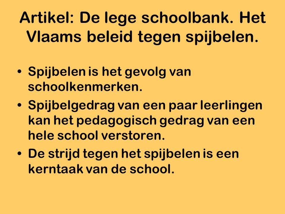Artikel: De lege schoolbank. Het Vlaams beleid tegen spijbelen. Spijbelen is het gevolg van schoolkenmerken. Spijbelgedrag van een paar leerlingen kan
