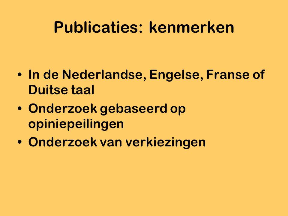 Publicaties: kenmerken Politieke opiniestukken Papers voor (internationale) conferenties Recensies