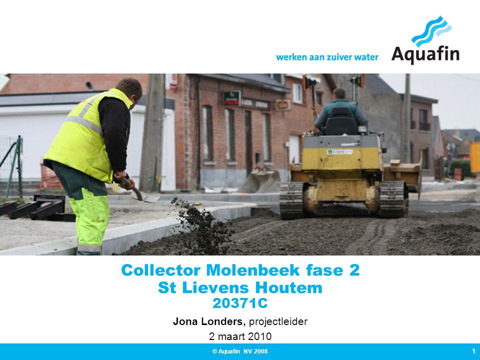 1 © Aquafin NV 2008 Collector Molenbeek fase 2 St Lievens Houtem 20371C Jona Londers, projectleider 2 maart 2010