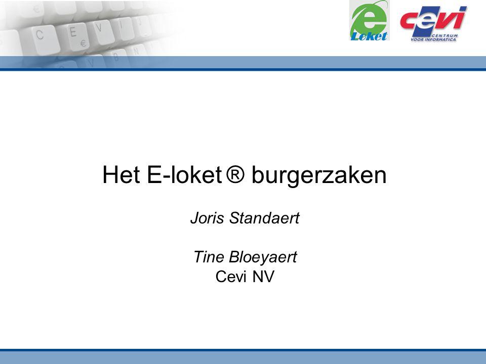 Het E-loket ® burgerzaken Joris Standaert Tine Bloeyaert Cevi NV